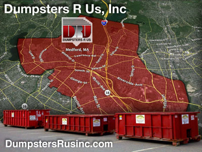 Dumpster rental MA. Medford, MA Dumpster rentals by Dumpsters R Us, Inc.