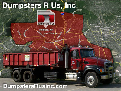 Dumpster rental in Medford, MA. Dumpsters R Us, Inc dumpster rentals